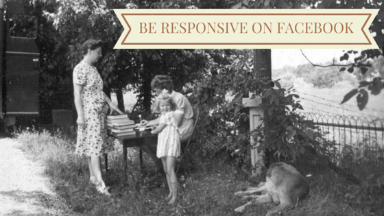 BE RESPONSIVE ON FACEBOOK