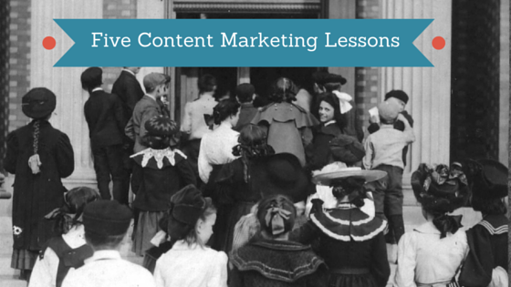 Five Content Marketing Lessons